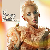 Play & Download 50 Classics Chillout Lounge Vol. 1 by Various Artists | Napster