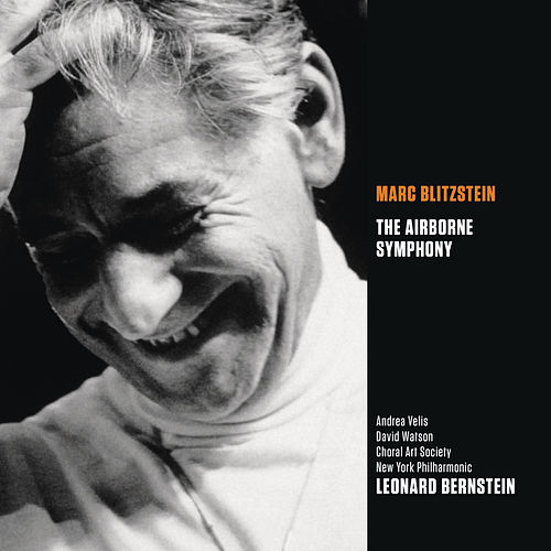 Play & Download Marc Blitzstein: The Airborne Symphony by New York Philharmonic | Napster