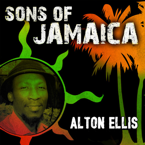 Sons Of Jamaica - Alton Ellis by Alton Ellis