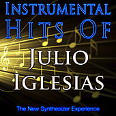 Instrumental Hits of Julio Iglesias by The New Synthesizer Experience