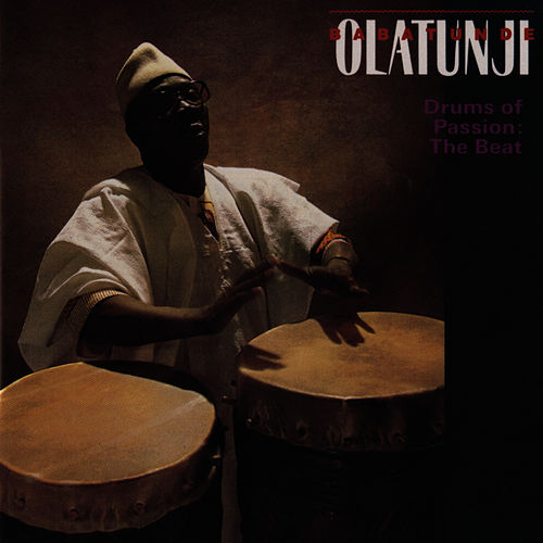 Play & Download Drums of Passion: The Beat by Babatunde Olatunji | Napster