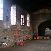 Best of the Torture Chamber Music Vol.1 by Various Artists