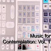 Music for Contemplation: Vol. 1 by Various Artists