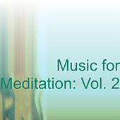 Music for Meditation: Vol. 2 by Various Artists