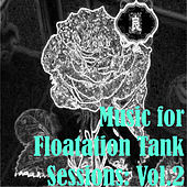 Music for Floatation Tank Sessions: Vol.2 by Various Artists