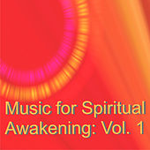 Music for Spiritual Awakening: Vol. 1 by Various Artists