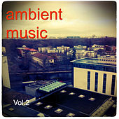 Ambient Music Vol.2 by Various Artists