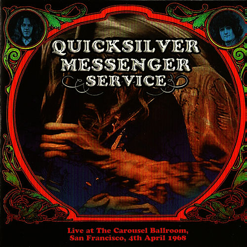 Play & Download Live at the Carousel Ballroom, San Francisco, 4th April 1968 by Quicksilver Messenger Service | Napster