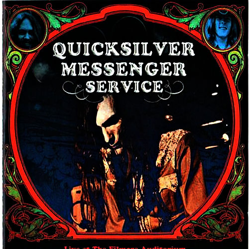 Play & Download Live At The Filmore Auditorium, San Francisco, 6th Febuary 1967 by Quicksilver Messenger Service | Napster