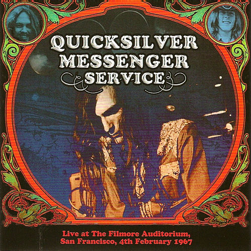 Play & Download Live at the Filmore Auditorium, San Francisco, 4th February 1967 by Quicksilver Messenger Service | Napster