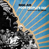 Poor People's Day by Bigg Jus