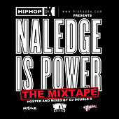 Play & Download Naledge Is Power by Naledge (Kidz in the Hall) | Napster