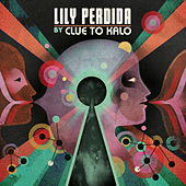 Lily Perdida by Clue To Kalo