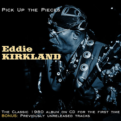 Play & Download Pick Up The Pieces by Eddie Kirkland | Napster