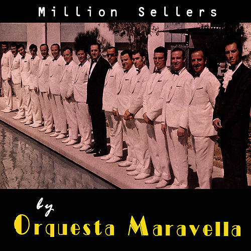 Play & Download Million Sellers by Orchestra Maravella by Orquesta Maravella | Napster