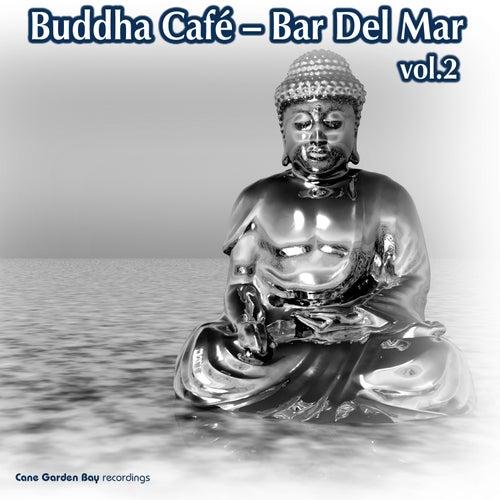 Buddha Café – Bar Del Mar Vol.2 by Various Artists