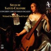 Play & Download Sainte Colombe : Concerts à deux violes esgales by Jordi Savall | Napster
