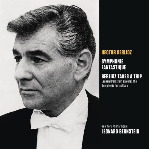 Play & Download Berlioz: Symphonie fantastique, op. 14; Berlioz Takes a Trip (Bernstein explores the Symphonie fantastique) by Leonard Bernstein | Napster