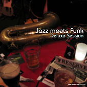 Play & Download Jazz meets Funk Deluxe Session by Various Artists | Napster