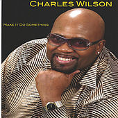 Play & Download Make It Do Something by Charles Wilson | Napster