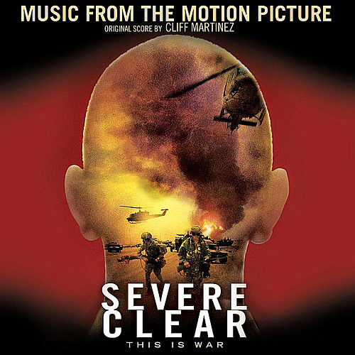 Severe Clear Soundtrack (Music from the Motion Picture) by Cliff Martinez