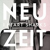 Play & Download Neuzeit by I Heart Sharks | Napster