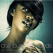 Play & Download Chillhouse Diamonds - 20 luxury house & chillout tunes by Various Artists | Napster