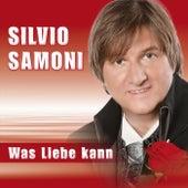 Play & Download Was Liebe kann by Silvio Samoni | Napster