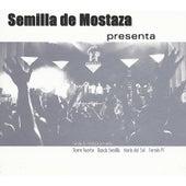 Semilla de Mostaza Presenta by Semilla de Mostaza