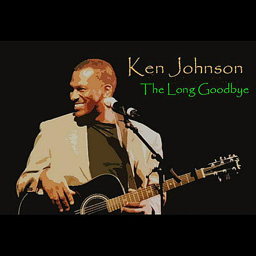 The Long Goodbye by Ken Johnson