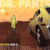 The Trip, Side 2: Breaking the Feel by Dr. Pants