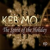 Play & Download The Spirit Of The Holiday EP by Keb' Mo' | Napster