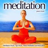 Play & Download Meditation Piano Music - Meditation Music, Spa Music, Piano Meditation And Relaxation by Meditation Music Guru | Napster
