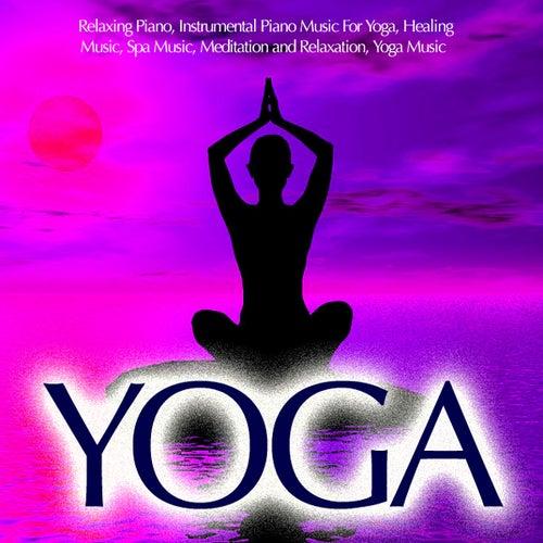 Play & Download Yoga - Relaxing Piano, Piano Music For Yoga by Yoga Piano Guru | Napster