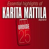 Essential Highlights of Karita Mattila by Various Artists