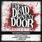 Play & Download There's No Business Like Horror Business by Dead Next Door | Napster
