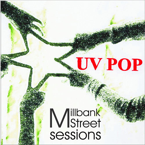 Play & Download Millbank Street Sessions by UV Pop | Napster