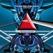 The Dark Side Of The Groove - compiled by CPU von Various Artists