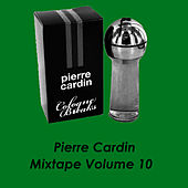 Play & Download Mixtape Volume 10 by Pierre Cardin | Napster