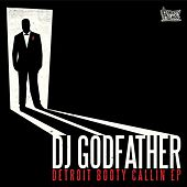 Detroit Booty Callin EP by DJ Godfather