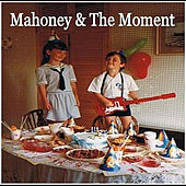 Mahoney & The Moment by Mahoney