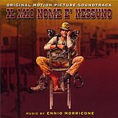Play & Download Il mio nome è nessuno - mon nom est personne - my name is nobody (bande originale du film de Tonino Valerii (1973)) by Ennio Morricone | Napster