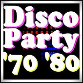 Disco Party '70 '80 by Various Artists