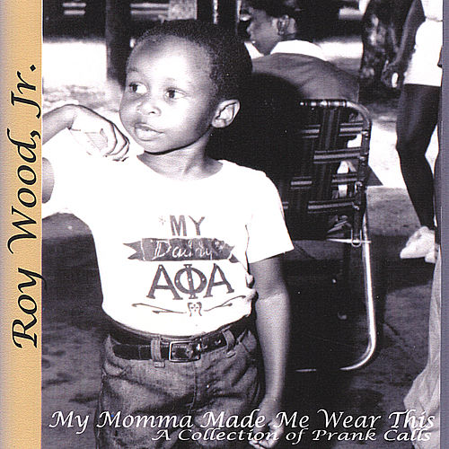 Play & Download My Momma Made Me Wear This by Roy Wood, Jr. | Napster