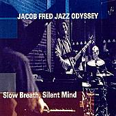 Slow Breath, Silent Mind by Jacob Fred Jazz Odyssey