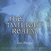 Play & Download The Twilight Realm by Aine Minogue | Napster