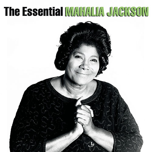 The Essential Mahalia Jackson (Legacy) by Mahalia Jackson