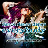 Play & Download Dance Dance Dance (Everybody) by Attention Seekers | Napster