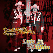 Play & Download Con Brandy, Sotol y Tequila by Luis Y Julian | Napster