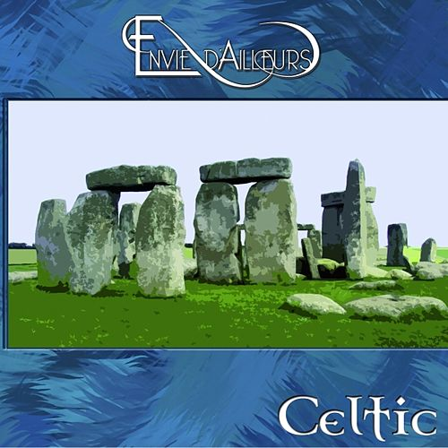 Play & Download Envie d'ailleurs - Celtic (Digital Box) by Various Artists | Napster